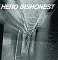 HERO DISHONEST : Kaikki hajoaa 7